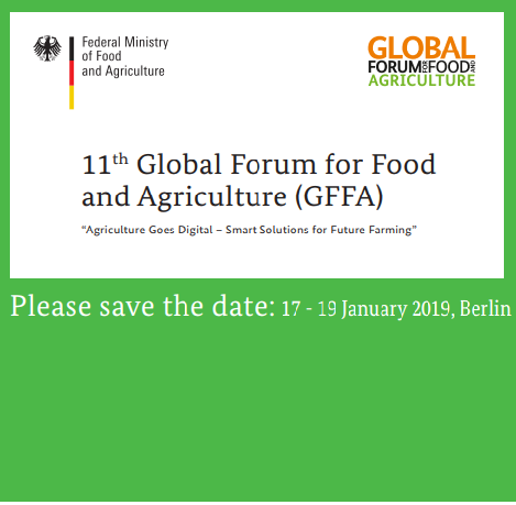 11th Global Forum for Food and Agriculture (GFFA) to be held 17-19 Januray 2019 in Berlin Germany